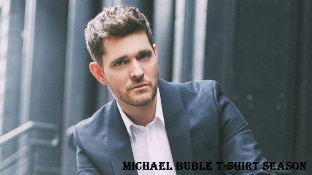 Michael Buble T-Shirt Season