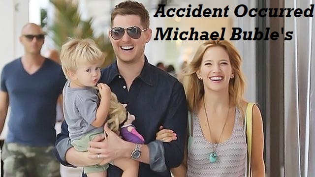 Accident Occurred Michael Buble's