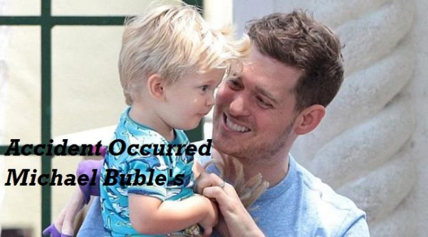 An accident occurred Michael Buble's at home in Buenos Aires, Argentina. The incident in the form of a small fire that made his only son, Noah suffered burns and should