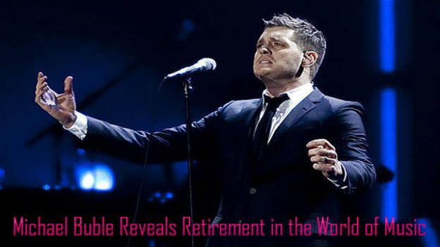 Michael Buble Reveals Retirement in the World of Music