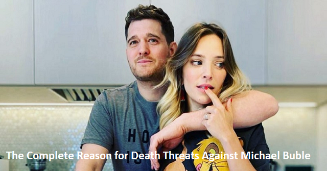 The Complete Reason for Death Threats Against Michael Buble